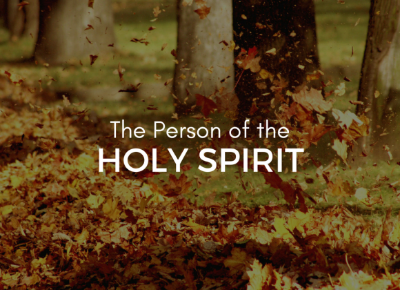 The Person of the Holy Spirit (Part 2)